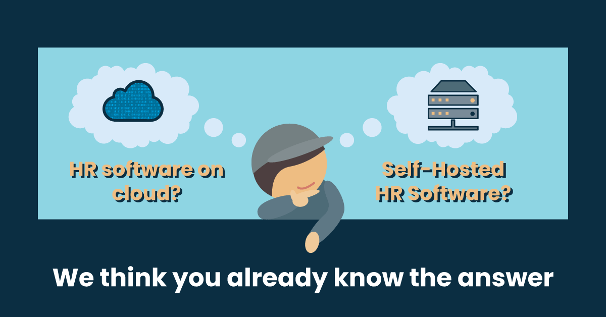 HR software on the cloud VS Self-Hosted HR Software? Which